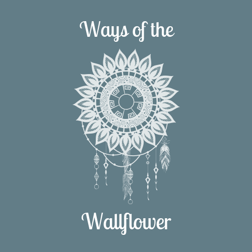 Ways of the Wallflower